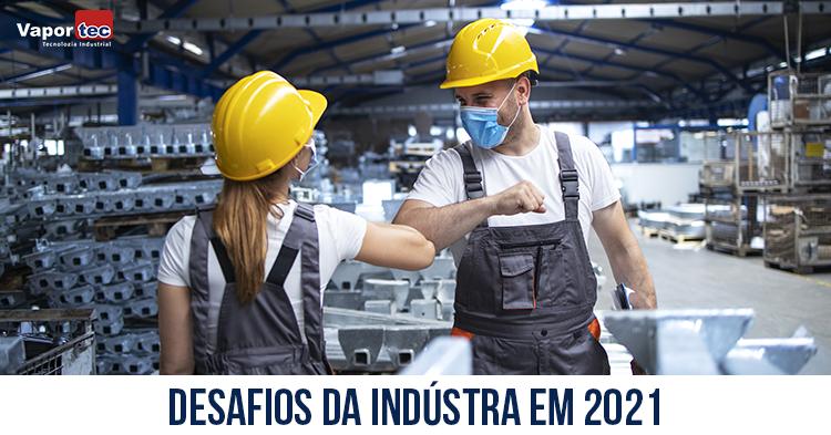 desafios-da-industria-em-2021